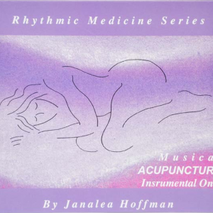 Rhythmic Medicine Series Musical Acupuncture